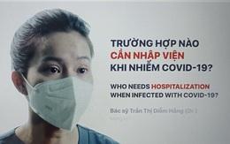 Trường hợp nào cần nhập viện khi nhiễm COVID-19?
